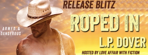 Release Blitz of Roped In by L.P. Dover with Giveaway !!