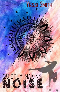 Quietly Making Noise by Yessi Smith (Original Cover)
