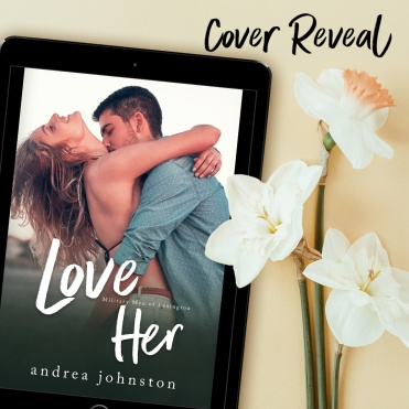 Love Her Cover Reveal Graphic